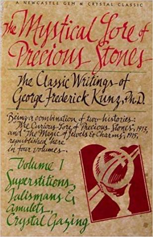 The Mystical Lore of Precious Stones, Volume 1: Superstitions, Talismans and Amulets, Crystal Gazing