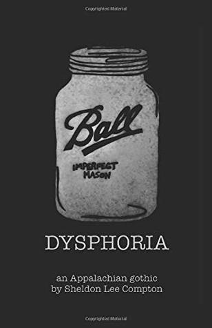 Dysphoria: An Appalachian Gothic