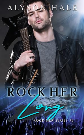 Rock Her Long (Rock Her Series, #3)