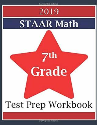 2019 STAAR Math Test Prep Workbook for 7th Graders by Che' Jackson