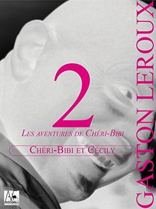 Chéri-Bibi et Cécily: Les aventures de Chéri-Bibi