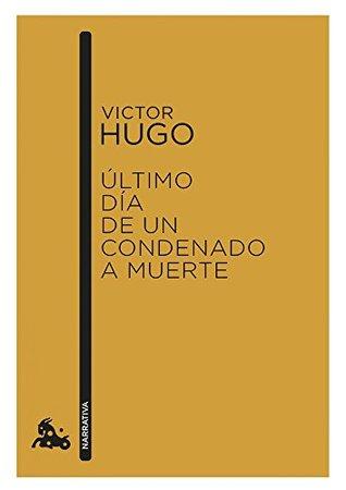 Victor Hugo - Último Día de un Condenado a Muerte 1829