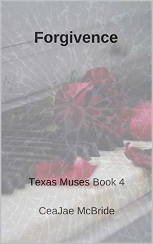 Forgivence-Texas-Muses-Book-4-CeaJae-McBride