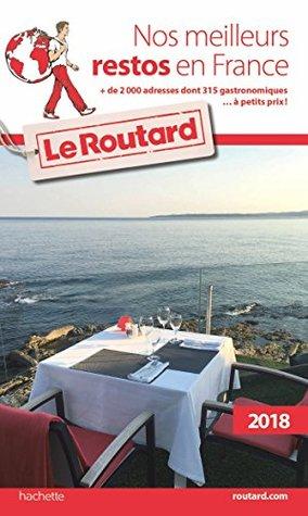 Guide du Routard Nos meilleurs restos en France - Edition 2018