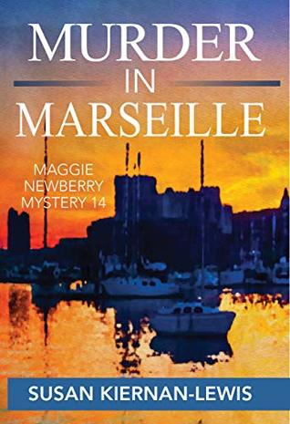 Murder in Marseille (Maggie Newberry Mysteries Book 14)