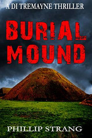 Burial Mound (DI Tremayne Thriller Series #7)