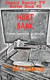 Hurt Bank (Deadly Reality TV #3)