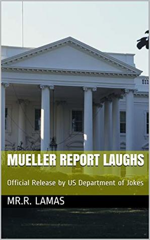 Mueller Report Laughs: Official Release by US Department of Jokes