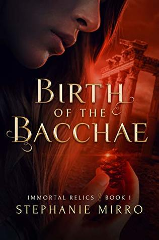 Birth of the Bacchae: A Vampire Origin Story (Immortal Relics Book 1)