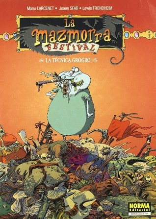 La Mazmorra Festival: La técnica Grogro (#5)