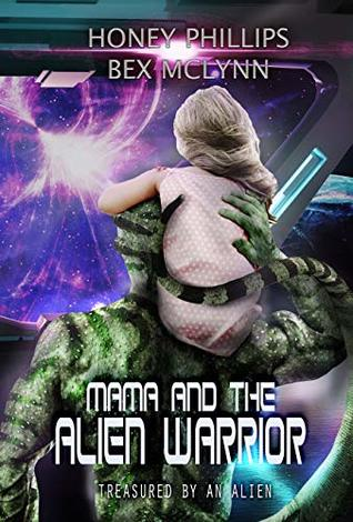 Mama And The Alien Warrior (Treasured By The Alien, #1)