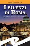 I silenzi di Roma: La prima indagine dell'ispettore Proietti