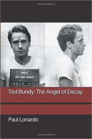 Ted Bundy: The Angel of Decay