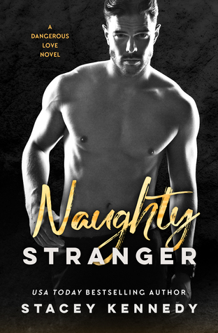 Naughty Stranger (Dangerous Love, #1)
