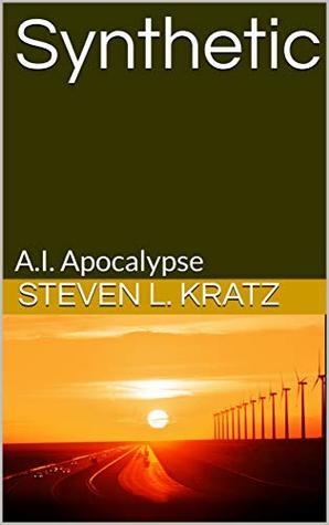 Synthetic: A.I. Apocalypse