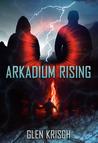Arkadium Rising (Brother's Keeper, # 1)