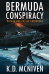 Bermuda Conspiracy (Decker & Callie Adventure book 3)