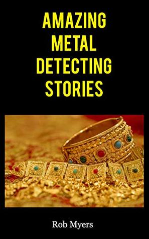 Amazing metal detecting stories: That will make you grab your detector and go for a hunt