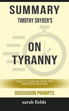 Summary: Timothy Snyder's On Tyranny: Twenty Lessons from the Twentieth Century