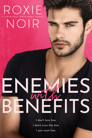 Enemies With Benefits by Roxie Noir