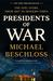 Presidents of War by Michael R. Beschloss