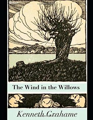 The Wind in the Willows: ( ANNOTATED )