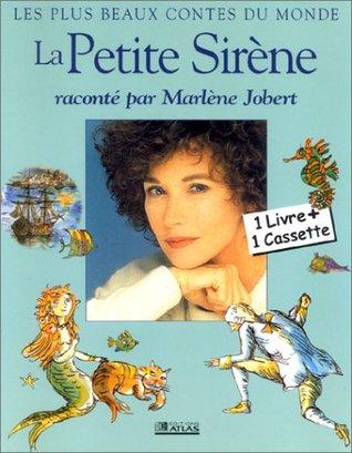 La Petite Sirène - Raconté par Marlène Jobert (1 livre + 1 cassette)