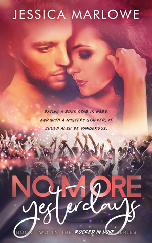No-More-Yesterdays-A-Rockstar-Romance-Rocked-in-Love-Book-2-Jessica-Marlowe