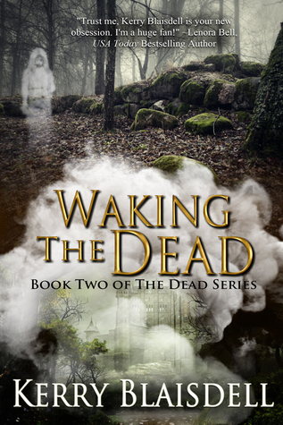 Waking the Dead (Book 2 of The Dead Series)