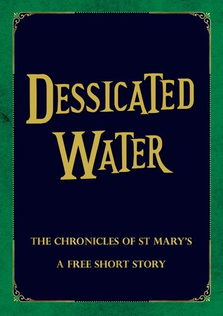 Desiccated Water (The Chronicles of St Mary's, #7.7)