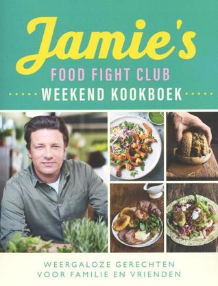 Jamie's Food Fight Club weekend kookboek. Weergaloze weekendgerechten voor familie en vrienden.