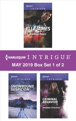 Harlequin Intrigue May 2019 - Box Set 1 of 2: Show of Force / Snowbound Suspicion / Criminal Behavior