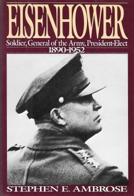 Eisenhower, Volume #1: Soldier, General of the Army, President-Elect, 1890-1952