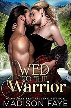 Wed To The Warrior by Madison Faye