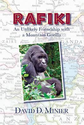 Rafiki: An Unlikely Friendship with a Mountain Gorilla