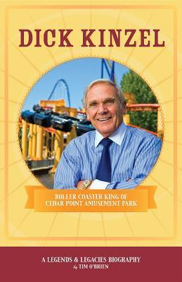 Dick Kinzel: Roller Coaster King of Cedar Point Amusement Point