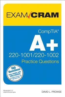 Comptia A+ Core 220-1001 / Core 220-1002 Practice Questions Exam Cram