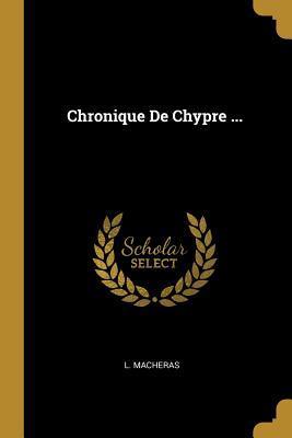 Chronique De Chypre ...