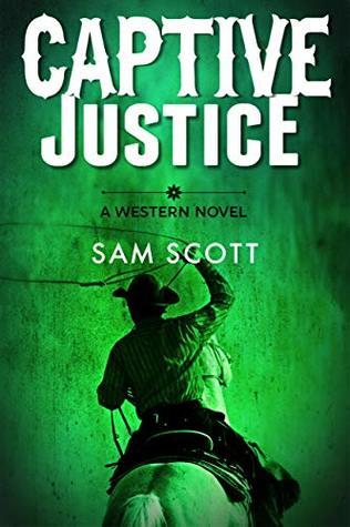 Captive Justice: A Classic Western (Western Justice Book 2)