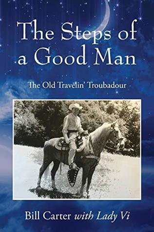 The Steps of a Good Man: The Old Travelin' Troubadour