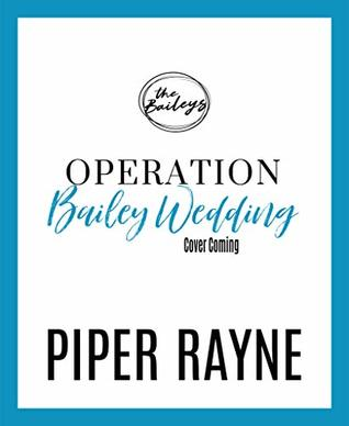 Operation Bailey Wedding (Bailey Series Novella) (The Baileys Book 4)