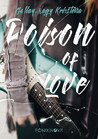 Poison of Love by Krisztina Gallay-Nagy