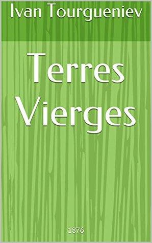 Terres Vierges - Ivan Tourgueniev: 1876