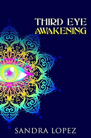 Third Eye Awakening: A Practical Guide on How to Open Your Third Eye
