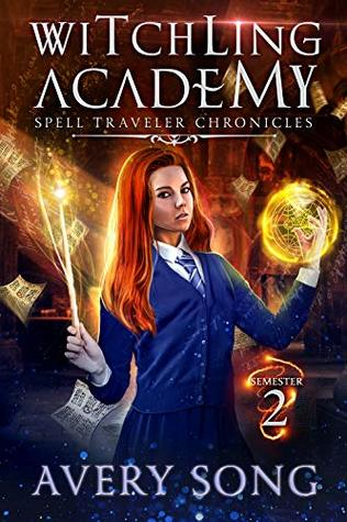 Witchling Academy: Semester Two (Spell Traveler Chronicles, #2)