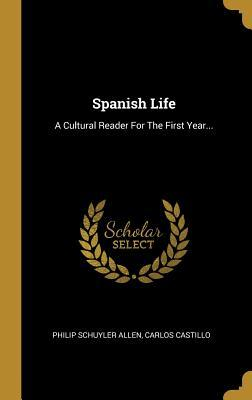 Spanish Life: A Cultural Reader for the First Year...