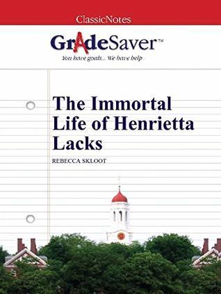 GradeSaver (TM) ClassicNotes: The Immortal Life of Henrietta Lacks