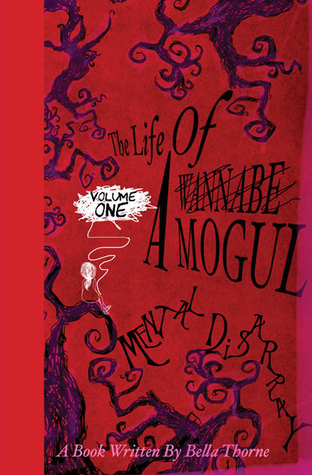 The Life of a Wannabe Mogul: Mental Disarray