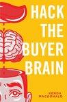 Hack the Buyer Brain by Kenda MacDonald