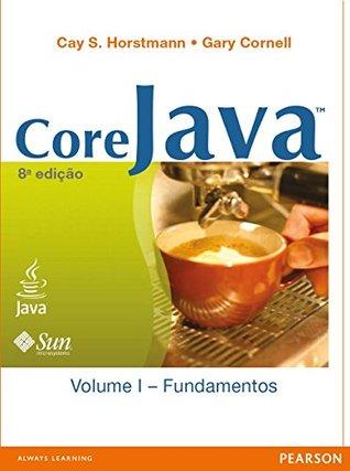 Core Java: fundamentos - Volume 1